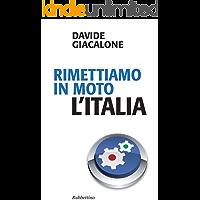 Rimettiamo in moto l'Italia (Problemi aperti Vol. 184)