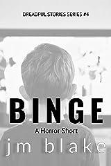 Binge: A Horror Short (Dreadful Stories Series Book 4) Kindle Edition