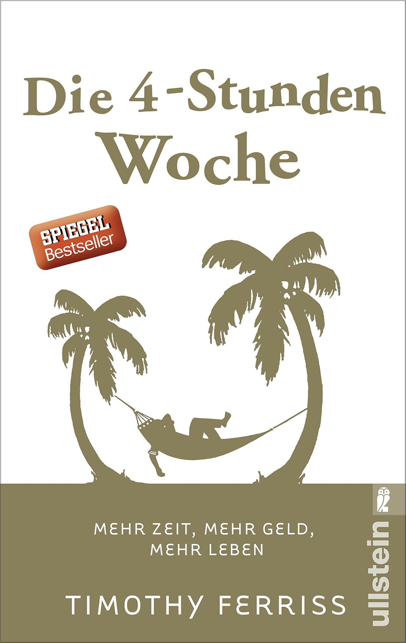 Die 4-Stunden-Woche: Mehr Zeit, mehr Geld, mehr Leben Taschenbuch – 10. Juli 2015 Timothy Ferriss Christoph Bausum Ullstein Taschenbuch 3548375960