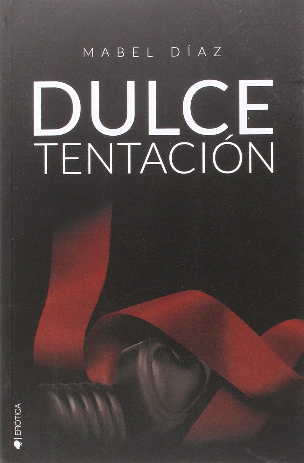 Dulce tentación: Amazon.es: Mabel Díaz: Libros