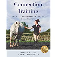 Connection Training: The Heart and Science of Positive Horse Training