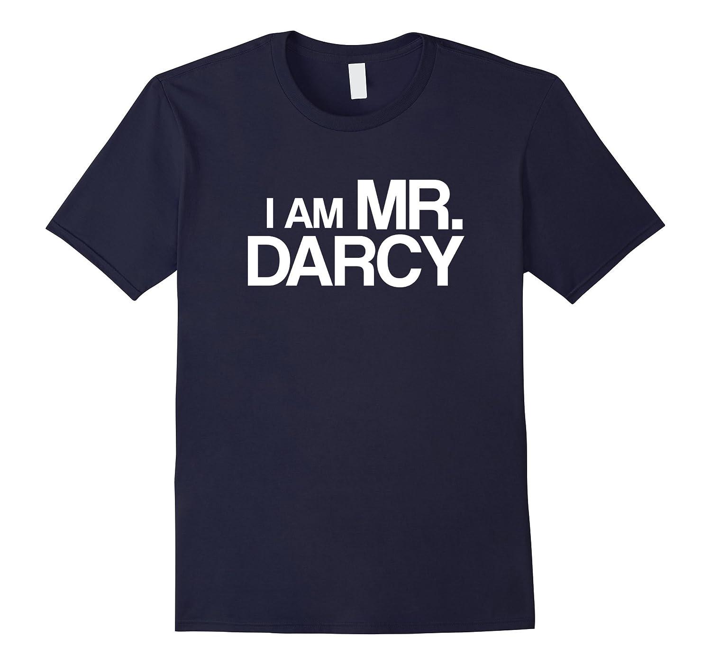 I am Mr. Darcy t-shirt-Art