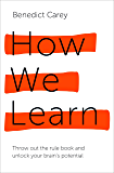 How We Learn: Throw out the rule book and unlock your brain's potential (English Edition)