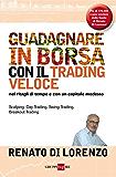 Come guadagnare in borsa con il trading veloce (Finanza e mercati)