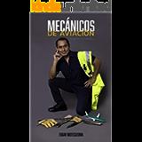 MECÁNICOS DE AVIACIÓN: ÁNGELES INVISIBLES (Spanish Edition)