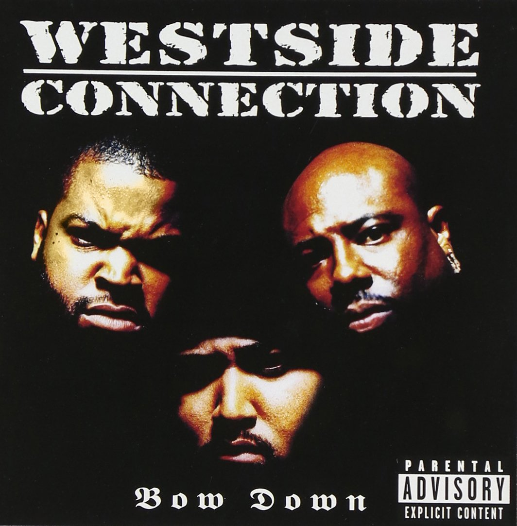 Bow Down [Explicit] by WESTSIDE CONNECTION
