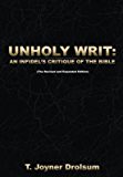 UNHOLY WRIT: AN INFIDEL'S CRITIQUE OF THE BIBLE