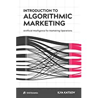 Introduction to Algorithmic Marketing: Artificial Intelligence for Marketing Operations