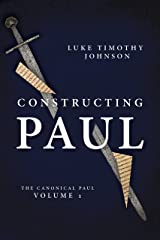 Constructing Paul (The Canonical Paul, vol. 1) Kindle Edition