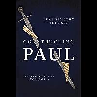 Constructing Paul (The Canonical Paul, vol. 1)