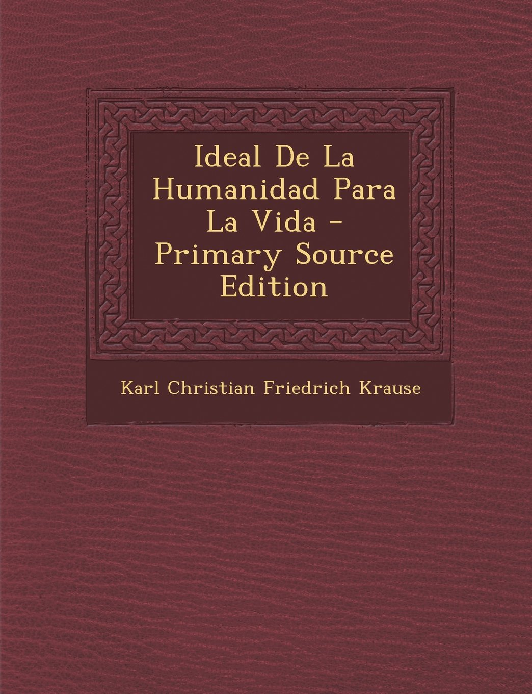 Ideal de la humanidad para la vida (Spanish Edition)