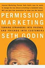Permission Marketing: Turning Strangers Into Friends And Friends Into Customers Kindle Edition