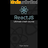 ReactJS: Ultimate Crash Course