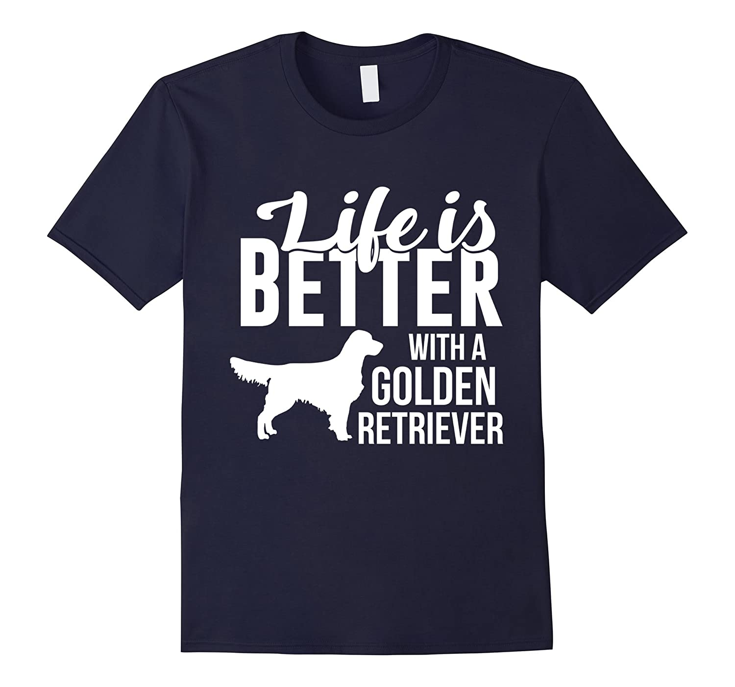 Cute Life is Better with a Golden Retriever Around TShirt Lo-TH