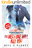 The Next One Will Kill You: An Angus Green Novel