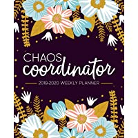Chaos Coordinator: 2019-2020 Weekly Planner: July 1, 2019 to June 30, 2020: Weekly & Monthly View Planner, Organizer & Diary: Modern Florals in Pink Blue & Yellow 7257