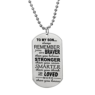 bespmosp to my son always remember you are braver than you believe quotes dog tags inspirational