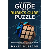 The Solving Guide of the Rubik's Cube Puzzle