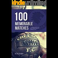Chelsea: 100 Memorable Matches