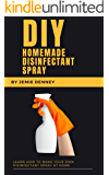DIY Homemade Disinfectant Spray: Learn How to Make Your Own Disinfectant Spray at Home - Short and to the Point with…