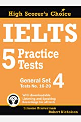 IELTS 5 Practice Tests, General Set 4: Tests No. 16-20 (High Scorer's Choice Book 8) Kindle Edition