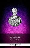 Delphi Complete Works of Quintilian (Illustrated) (Delphi Ancient Classics Book 55)