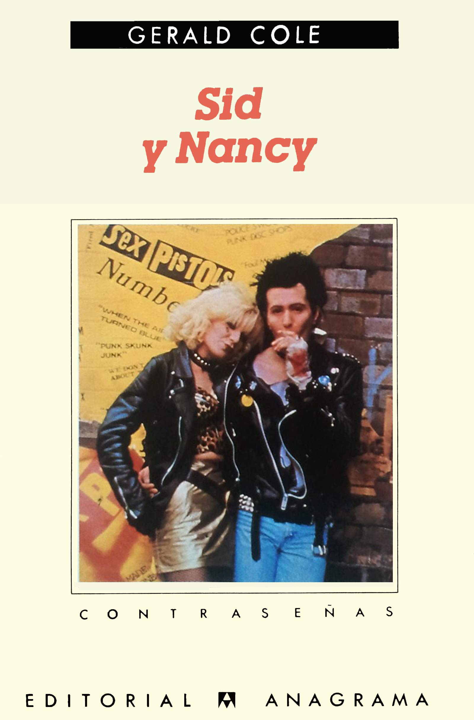 Sid y Nancy (Contraseñas): Amazon.es: Cole, Gerald, Antonio Mauri: Libros