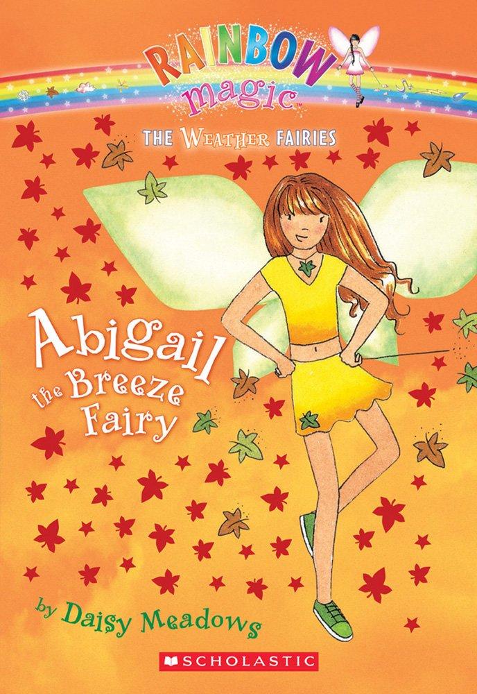 Amazon Com Abigail The Breeze Fairy Rainbow Magic The Weather Fairies No 2 9780439813860 Meadows Daisy Ripper Georgie Books
