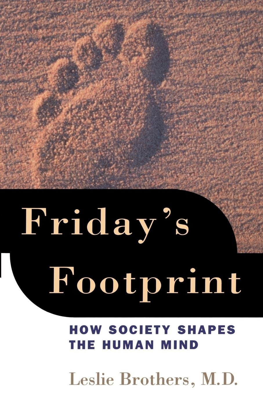 Friday's Footprint: How Society Shapes the Human Mind