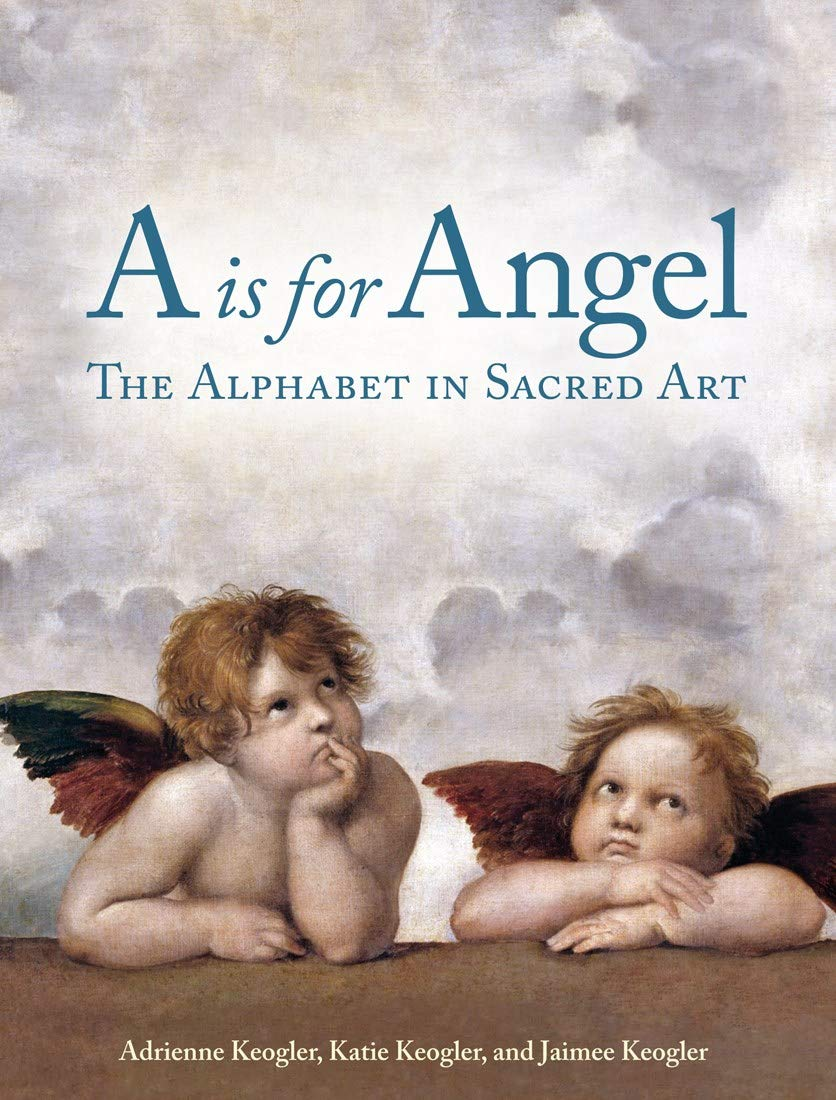 A is for Angel: The Alphabet in Sacred Art