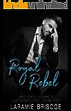 Royal Rebel: A Royal Romance (The Haldonia Monarchy Book 1)