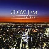 Slow Jam mixed by DJ KAZ