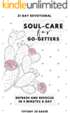 Soul-Care for Go-Getters: A 31-Day Devotional for Women
