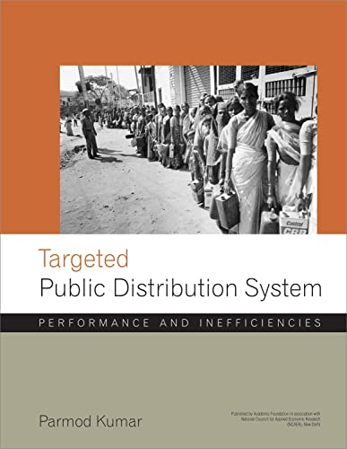 Targetted Public Distribution System: Performance and Inefficiencies - A Study by Ncaer