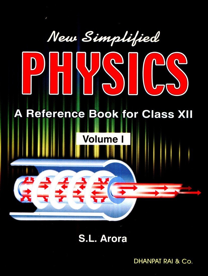 SL ARORA New Simplified Physics: A Reference Book - Class 12