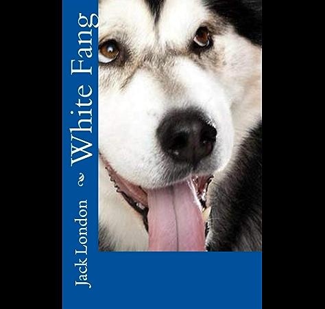 Amazon Com White Fang Ebook Jack London Kindle Store