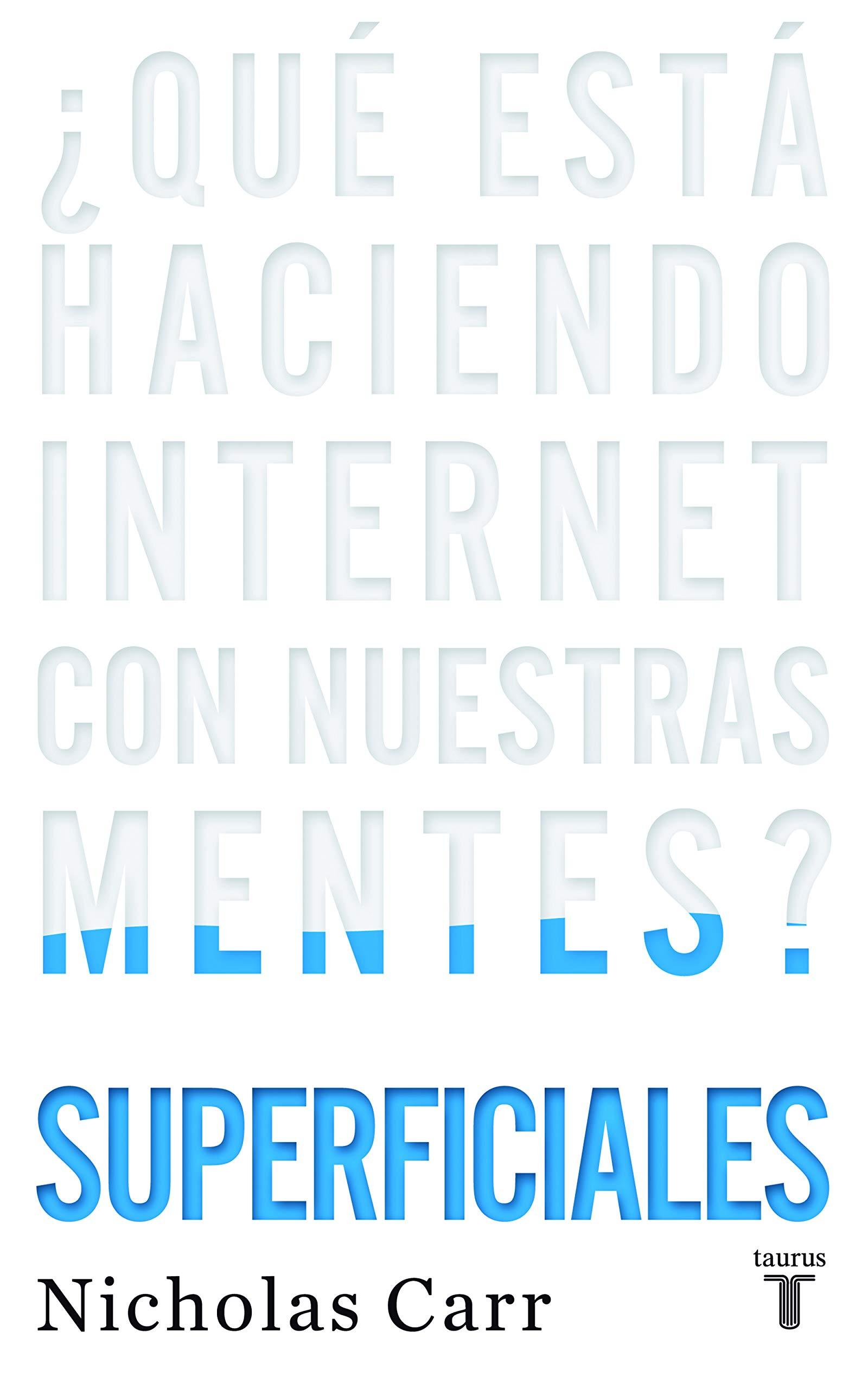 3d716ab466 Superficiales  ¿Qué está haciendo Internet con nuestras mentes   Pensamiento  Amazon.es  Nicholas Carr  Libros