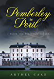 Pemberley in Peril: A Pride and Prejudice Vagary (English Edition)