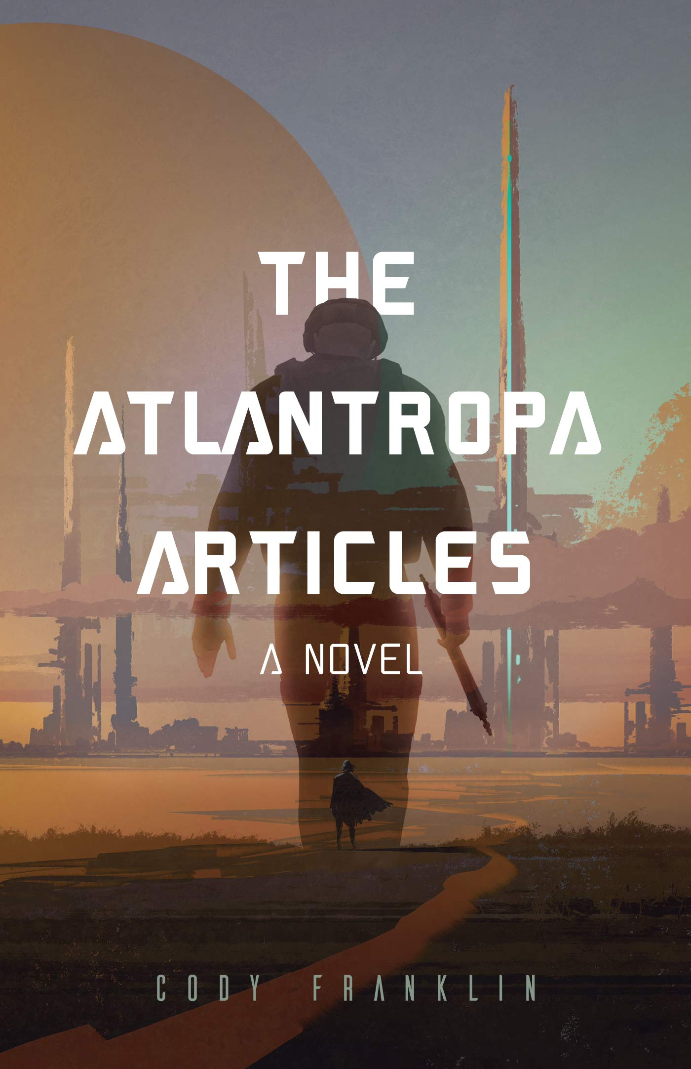 The Atlantropa Articles: A Novel (For Fans of Harry Turtledove and the Divergent Series)