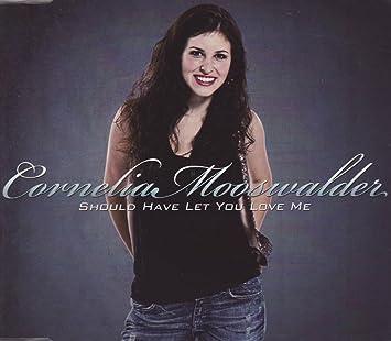 cornelia mooswalder should have let you love me