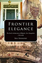 Frontier Elegance: The Early Architecture of Walpole, New Hampshire 1750-1850 Paperback