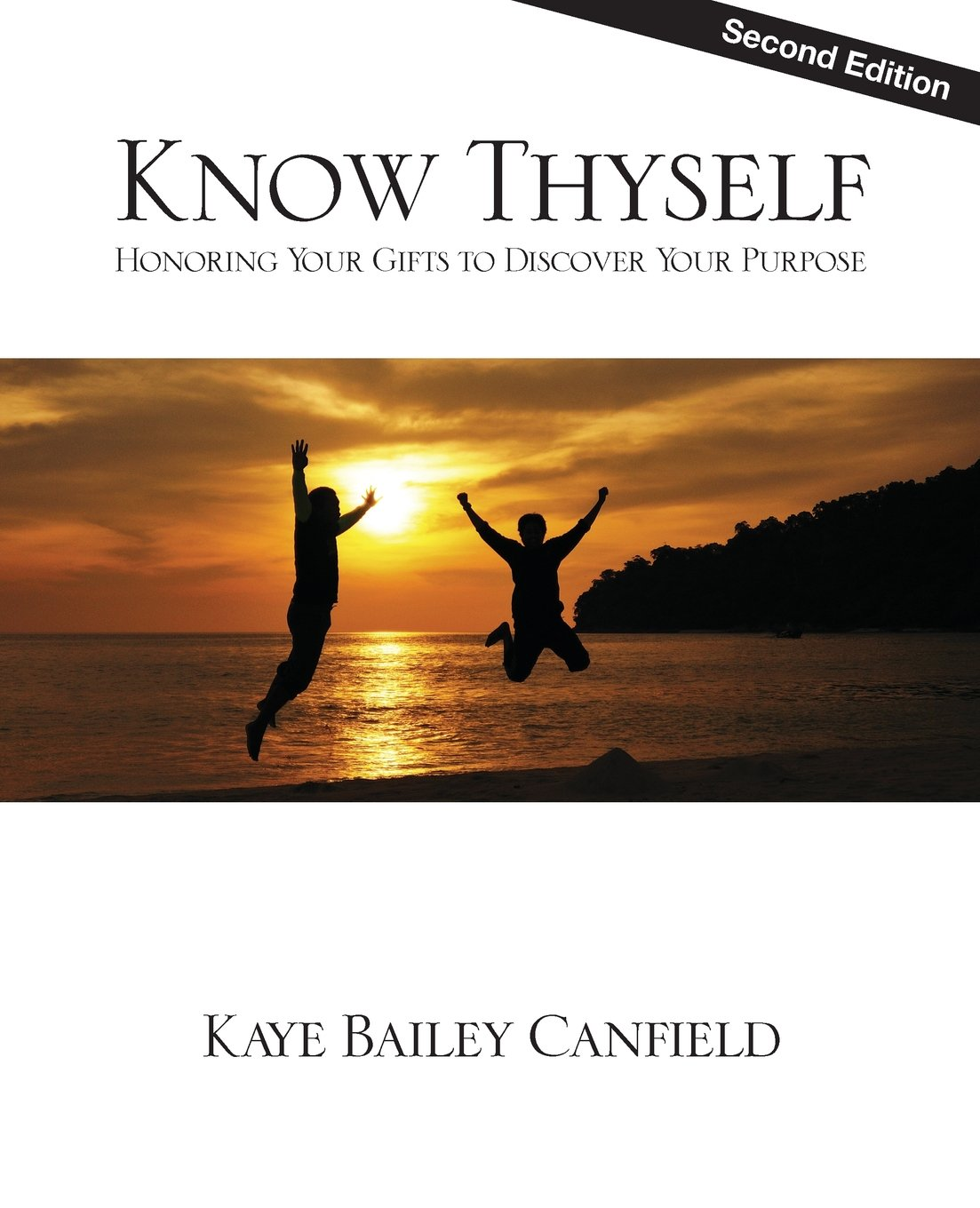Read Online Know Thyself: Honoring Your Gifts to Discover Your Purpose - Second Edition ebook