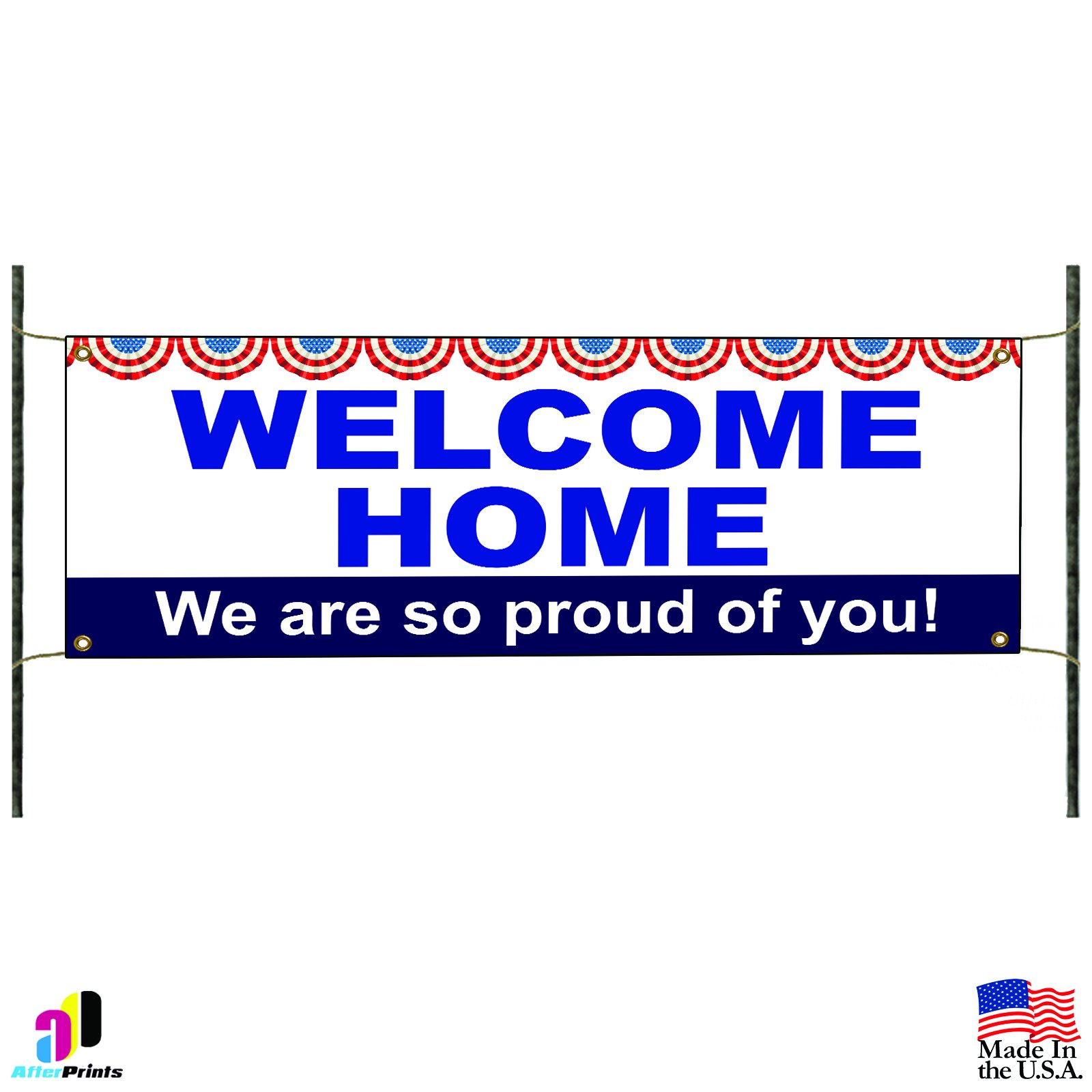 Welcome Home We are So Proud of You Patriotic Vinyl Banner Sign