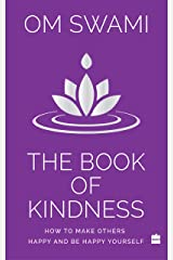 The Book of Kindness: How to Make Others Happy and Be Happy Yourself Kindle Edition