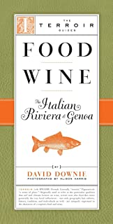 Food Wine The Italian Riviera & Genoa (The Terroir Guides)