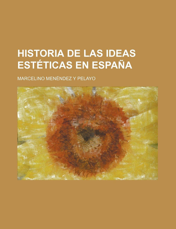 Historia de Las Ideas Esteticas En Espana (4, PT. 2): Amazon.es ...