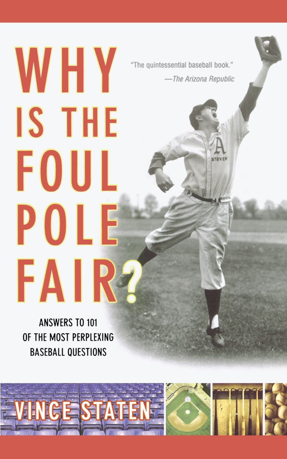 why is the foul pole fair answers to of the most perplexing why is the foul pole fair answers to 101 of the most perplexing baseball questions vince staten 9780743257916 com books