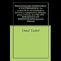 PSICOANALISIS COMPARABLE E INCOMPARABLE.  La evolución de un método para describir y comparar los abordajes psicoanalíticos. (LA NUEVA BIBLIOTECA DE PSICOANALISIS)