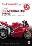 Ducati Desmoquattro Twins - 851, 888, 916, 996, 998, ST4 1988 to 2004: The Essential Buyer's Guide