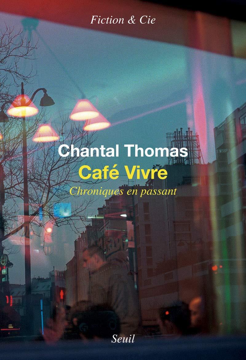 Amazon Com Café Vivre Chroniques En Passant Fiction Cie French Edition 9782021451740 Thomas Chantal Books